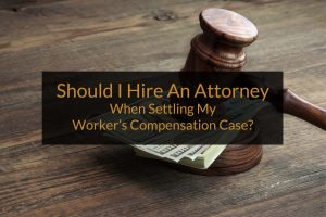 should I hire an attorney when settling my workers compensation case